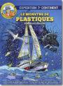 Le monstre de plastiques