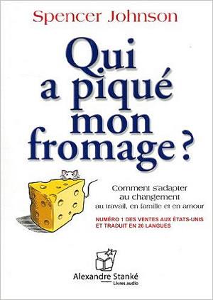 Audio : Qui a piqué mon fromage ?