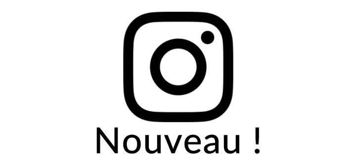 Nouveau : retrouve-nous sur Instagram !