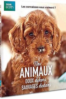 film : Nos animaux, doux dehors, sauvages dedans