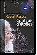 Hubert Reeves : Conteur d'étoiles de Iolande Cadrin-Rossignol