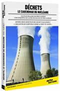 Déchets, le cauchemar du nucléaire réalisé par Eric Guéret
