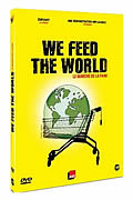 Le Marché de la faim (We feed the World) réalisé par Erwin Wagenhofer