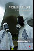 Nucléaire en Alerte réalisé par Thomas Johnson