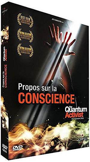 Propos sur la conscience – The Quantum Activist - different.land