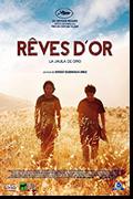 Rêves d'or de Diego Quemada-Díez