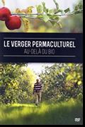 Le Verger Permaculturel : Au-delà du Bio de Olivier Asselin