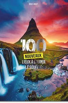 livre : 100 nouveaux lieux à couper le souffle