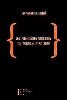 livre : Les premières victimes du transhumanisme