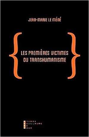 Livre : Les premières victimes du transhumanisme - différent.land