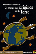 21 contes des origines de la Terre de Brigitte Heller-Arfouillère