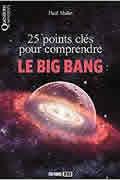 25 points clés pour comprendre le Big Bang de Paul Mallet