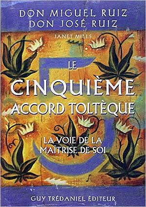 Livre : Le cinquième accord toltèque - different.land