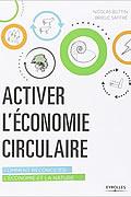 Activer l'économie circulaire : Comment réconcilier l'économie et la nature de Nicolas Buttin et Brieuc Saffré