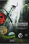 Amazonia : La vie au coeur de la forêt amazonienne de Johanne Bernard
