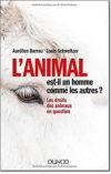 L'animal est-il un homme comme les autres ? - different.land