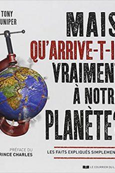 livre : Mais qu'arrive-t-il vraiment à notre planète ?