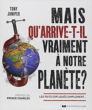 Livre : Mais qu'arrive-t-il vraiment à notre planète ? - différent.land