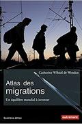 Atlas des migrations : Un équilibre mondial à inventer de Catherine Wihtol de Wenden