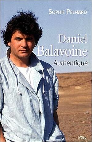 Livre : Daniel Balavoine - Authentique - different.land
