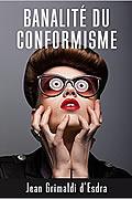 Banalité du conformisme de Jean Grimaldi d'Esdra