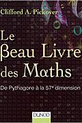 Le Beau Livre des Maths – De Pythagore à la 57e dimension de Clifford A. Pickover