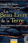 Le beau livre de la Terre de Patrick De Wever et Jean-François Buoncristian