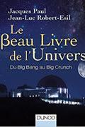 Le Beau Livre de l'Univers – Du Big Bang au Big Crunch de Jacques Paul et Jean-Luc Robert-Esil