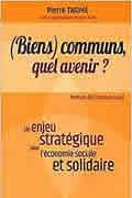 (Biens) communs, quel avenir ? de Pierre Thomé et Jean Huet