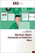 Big Data, Objets Connectés et Predictive Data de Sacha Mourain et Anne-Sophie Hautrive