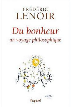 livre : Du Bonheur, un voyage philosophique