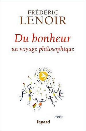 Livre : Du bonheur un voyage philosophique