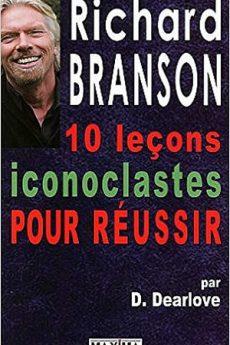 livre : Richard Branson : 10 leçons iconoclastes pour réussir