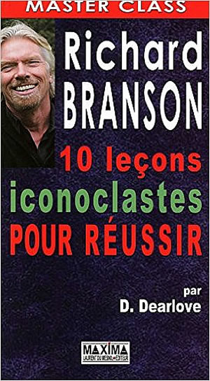 Livre : Richard Brandson - 10 leçons iconoclastes