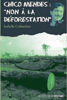 livre : Chico Mendes : «Non à la déforestation»