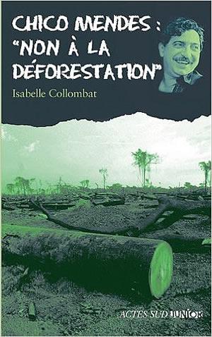 """Livre : Chico Mendes """"Non à la déforestation"""""""