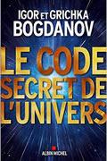 Le Code Secret de l'Univers de Igor et Grichka Bogdanov