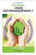 Comment se protéger des ondes électromagnétiques ? de David Bruno