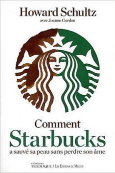 livre : Comment Starbucks a sauvé sa peau sans perdre son âme