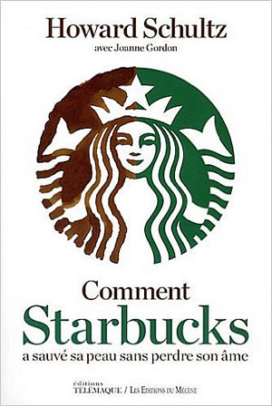 Livre : Comment Starbucks a sauver sa peau sans perdre son âme