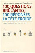 Comprendre la transition énergétique : 100 questions brûlantes, 100 réponses à tête froide