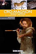 Cro-Magnon Homo Sapiens, Le premier d'entre nous de Gilles Delluc