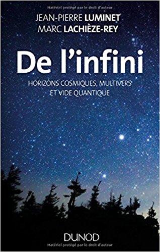 De l'infini – Horizons cosmiques, multivers et vide quantique de Jean-Pierre Luminet et Marc Lachièze-Rey