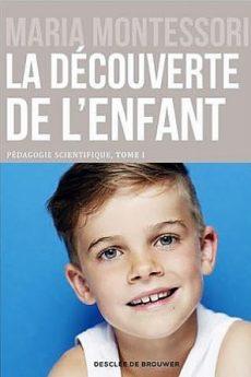 livre : La découverte de l'enfant – Pédagogie scientifique Tome 1