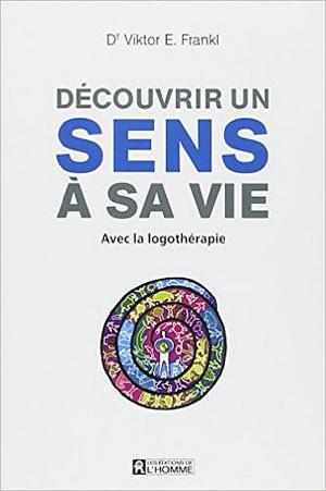 Livre : découvrir un sens à sa vie