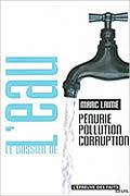 Le dossier de l'eau : Pénurie, Pollution, Corruption de Marc Laimé