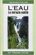 L'eau, le miracle oublié de Jacques Collin