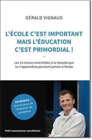 Couverture du livre l'école c'est important mais l'éducation c'est primordial !