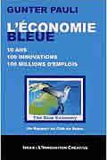 L'économie bleue : 10 ans, 100 innovations, 100 millions d'emplois de Gunter Pauli