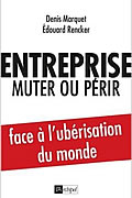 Entreprise : muter ou périr de Denis Marquet et Edouard Rencker